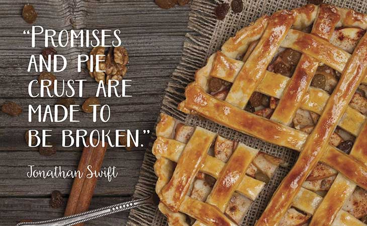 Promises Pie-crust Made to be Broken Jonathan Swift Quote